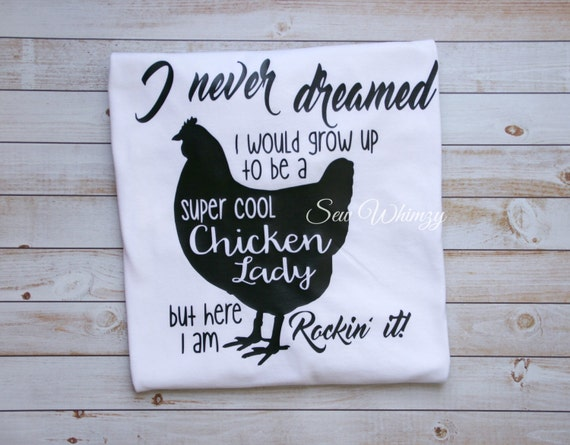Chicken Quote: Chicken Lady Shirt Crazy Chicken Lady Shirt Woman's