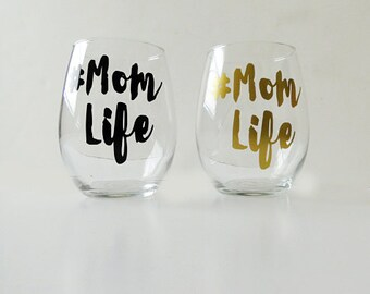 Mom life stemless wine glass, mothers day gift,  wine lover, mom gift, bad mom, new mom, mom wine glass, stemless wine glasses, mothers day