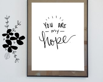 You Are My Hope Print