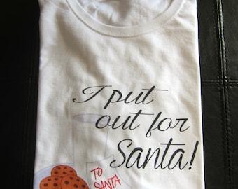 I put out for Santa! funny christmas shirt christmas pajamas