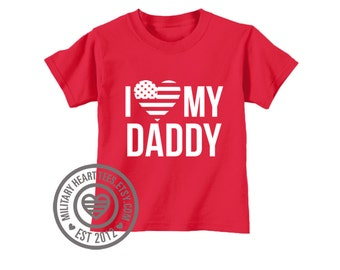Infant or Toddler I Love My Daddy TShirt, Army, Air Force, Marines, Navy, Military Baby, Wife, Fiance, Girlfriend