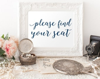 Navy Blue Please Find your seat wedding sign, Printable wedding signs, 5x7, wedding seat, reception sign, Instant Download, PS04