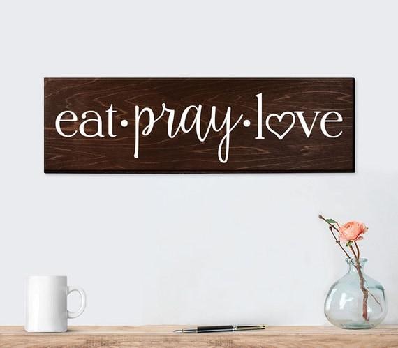 Eat Pray Love Sign Wall Art Wall Decor Kitchen By ElegantSigns