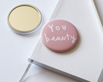 You Beauty Pocket Mirror - purse mirror - bridesmaid gift