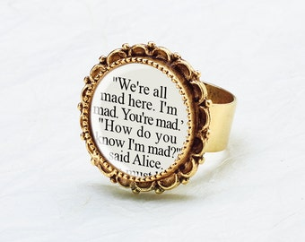 Alice in Wonderland Ring – We're All Mad Here –Alice in Wonderland Quote Ring - Literary Jewelry - Alice in Wonderland Jewelry