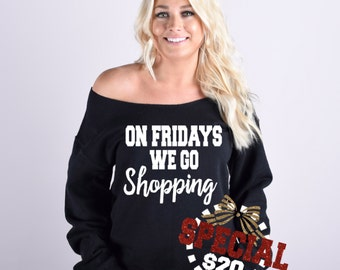 SALE On Fridays We Go Shopping Black Friday Shopping Sweatshirt. S-5XL. Special Price Thanksgiving Sweatshirt. Funny Black Friday Shirt