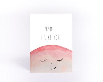 Ummm I like you card