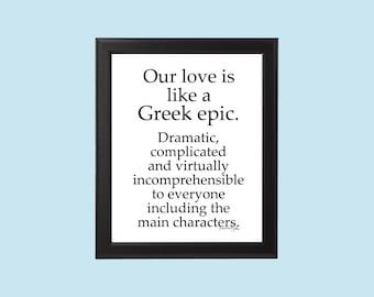 Our Love is Like a Greek Epic Greek Mythology Funny Valentine's Digital Printable Gift