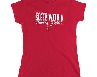 Wake Up Looking Good Sleep With A Hair Stylist Shirt, beautician, cosmotology, hair dresser, funny shirt - ID: 486