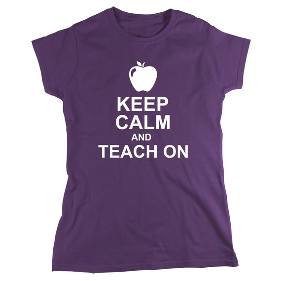 Keep Calm And Teach On Shirt, High School Teacher, Junior High, Elementary, Middle School - ID: 154