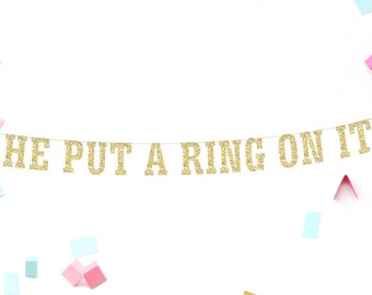 He Put A Ring On It Banner, Bachelorette Party, Engagement Party, Wedding Banner, Bridal Shower Banner, Bridal Shower Decor, Gold Glitter