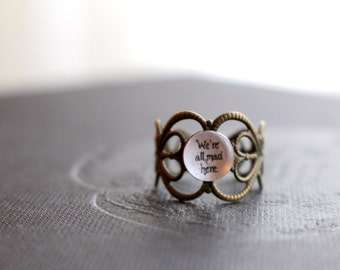 Alice in Wonderland ring, Wonderland jewelry, Alice in Wonderland quote, Cheshire Cat ring, Mad Hatter, We're All Mad Here, Wonderland ring