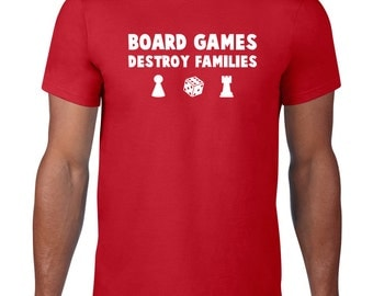 CLEARANCE FINAL SALE, Funny TShirt, Board Games Destroy Families, Funny T Shirt, Board Game TShirt, Family Game Night,  Tee,