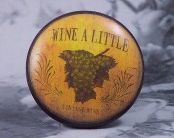 """1-1/2"""" Wine Dresser Knobs - Wine a Little"""
