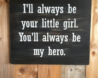 Daddy's Little Girl Wood Sign - Father's Day Gift - Gift for Dad - Dads Hero Sign - Gift from Daughter - Wood Sign to Dad