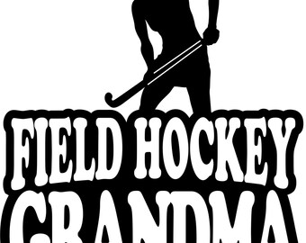 Field Hockey Shirt/ Field Hockey Grandma Shirt/ Girl Player Field Hockey Grandma T Shirt/ Many Colors