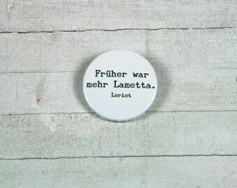 "Zitat Loriot: "" Früher war mehr Lametta."" - badge 3,8 cm"