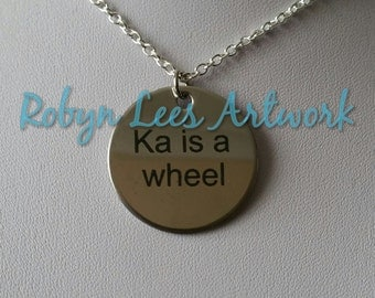 Ka Is A Wheel Stainless Steel Engraved Disc Necklace on Silver Chain, Black Faux Suede Cord or Brown Faux Leather Braided Cord. Dark Tower
