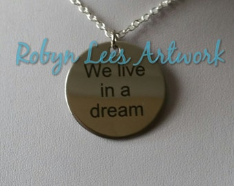 We Live In A Dream Engraved Stainless Steel Disc Necklace on Silver Chain, Black Faux Suede or Brown Faux Leather Braided Cord. Twin Peaks