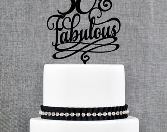 50 and Fabulous Birthday Topper, Classy 50th Birthday Topper, Fiftieth Birthday Cake Topper- (T203)