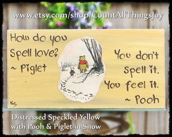 """Winnie-the-Pooh sign, """"How Do You Spell Love? - Piglet, You Don't Spell It. You Feel It - Pooh"""" , A. A. Milne quote, handpainted sign gifts"""