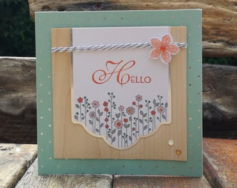 Floral Hello, Handmade Card, Hand Stamped, Flowers, Just Because, For You, Wood, Nature, Natural, Garden, Feminine, Female, Stampin' Up