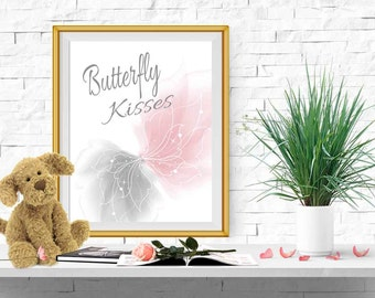 Butterfly nursery print Pink gray butterfly quote Butterfly print Butterfly kisses Nursery printable decor 5x7 8x10 11x14 Girl bedroom quote
