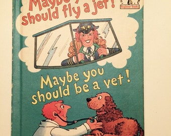 Dr Seuss book Maybe You Should Be a Vet Theo LeSieg Children Beginner Book Maybe you should fly a Jet