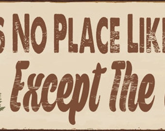 There's No Place Like Home Except the Cabin Metal Sign  HB7688