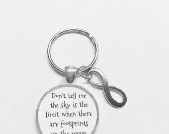 Graduation Gift, Inspirational Don't Tell Me The Sky Is The Limit Where There Are Footprints On The Moon Keychain
