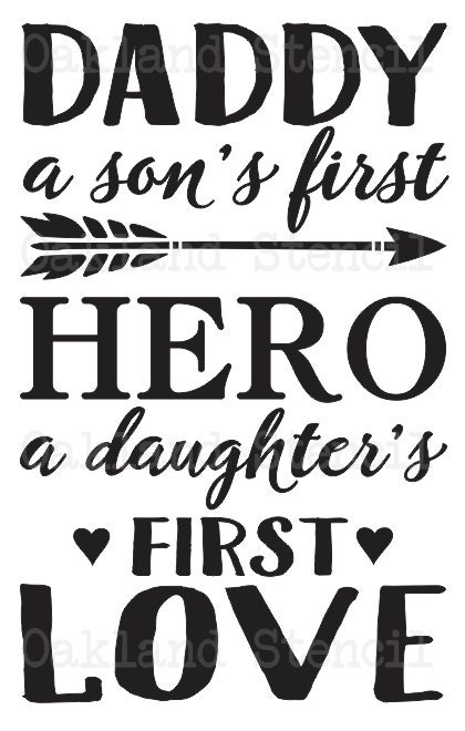 Dad Stencil Daddy A Son S First Hero A Daughter S First
