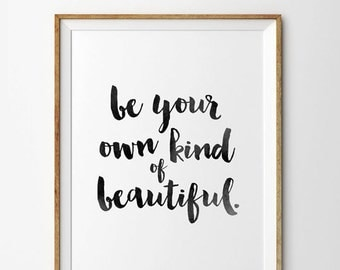 Be your own kind of beautiful Print, Be your own kind of beautiful, Be your own kind of beautiful Quote, Typography Print, Typography Poster
