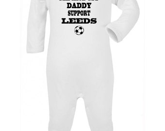 Leeds Me and my daddy support baby-grow onesie Romper-suit sleep-suit vest bodysuit baby-grow onesie Funny Novelty