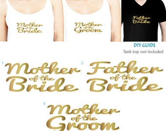 Set of 3 , 1-Mother of the Bride ,1- Father of the Bride,1-  Mother of the Groom  Iron on ,Bridal party iron on transfers