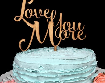 Love You More, Cake Topper Wedding, Cake Topper, Wedding Cake Topper, Custom Cake Topper, Custom Wedding Cake Topper, Cake Top, Wedding