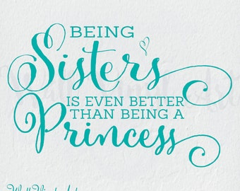 Being Sisters is even better than being a princesss  Quote Vinyl Wall Decal -  Vinyl Lettering, Girl bedroom decor, Princess decor