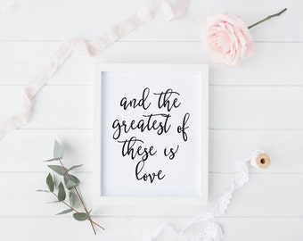 "PRINTABLE Art ""And the Greatest of these is Love"" Nursery Decor Nursery Wall art Black and White Home Decor Wedding art print"