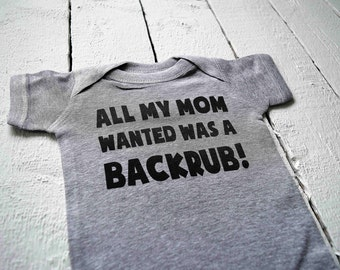 All My Mom Wanted Was A Backrub Funny Gray Baby Gender Neutral One Piece