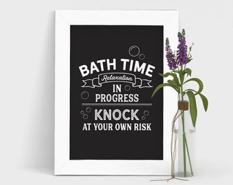 Bathroom Art, Funny Bathroom Sign, Relax Print, Bath Quote, Bathroom Quote, Bathroom Typography, Black and White, Bathroom Print