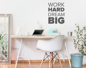 Work Hard Dream Big Decal, Wall Decal Office, Motivational Wall Decor,  Motivational Wall
