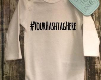 Personalized #Hashtag Onesie • Custom Bodysuit @Hashtag • Design Your Own #Hashtag Bodysuit (short or long sleeve) [hashtag baby gift idea]