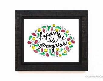 Happiness Art Print - Progress, Wall Decor, Frameable Art, Wall Art, Home Decor, Happy Art, Inspiring Words, Encouraging Art