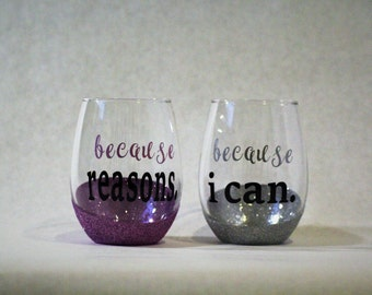 Because... 21 oz. Stemless Wine Glasses