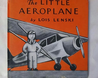 The Little Aeroplane by Lois Lenski. Vintage Hardback Book, 1963 reprint of the first publication 1939. Acceptable condition.