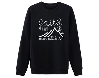 Faith can move mountain shirt. Faith shirt. Matthew 17:20 shirt. Christian sweatshirt. Bible verse shirt. Christian shirt. Christian gifts
