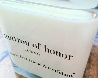 NEW Matron of Honor Soy Candle ~ Bridal Gift Ideas~ Matron of Honor~Bridesmaids Gifts~ Personalized Matron  of Honor Gift~Bridal Party Gifts