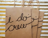 I Do Crew Bachelorette Bridal Party Gift Kraft Bags with Handles, Sturdy Bottom, Hand-Lettered, different font color choices