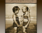 Perfect Gift For Sister /  'I had the greatest friend when I was a little kid and I got to keep her for the rest of my life.'