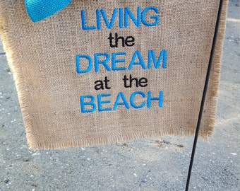 Beach House Flag, Hostess Gift, Living the Dream, Burlap Garden Flag, Welcome Flag, Welcome Flag, Beach Collector, Beach Flag, Ocean Flag
