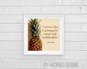 Love is Like a Pineapple Piet Hein Quote Square Photograph Print Digital Art Wall Decor